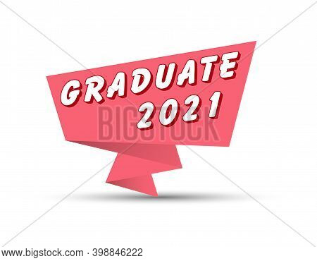 Red Banner With The Inscription Graduate 2021. Stock Illustration.