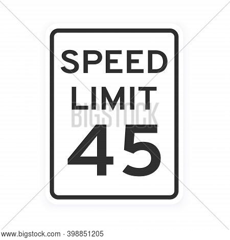 Speed Limit 45 Road Traffic Icon Sign Flat Style Design Vector Illustration Isolated On White Backgr