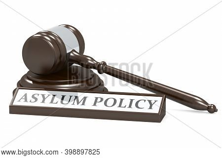 Judge Gavel And Asylum Policy Banner, 3d Rendering