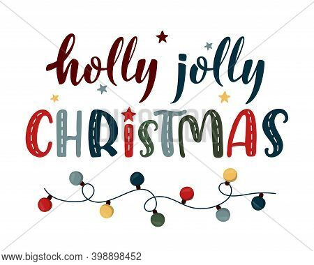 Holly Jolly Christmas Hand Lettering Sign With Electric Garland. Cute Colorful Text Isolated On Whit
