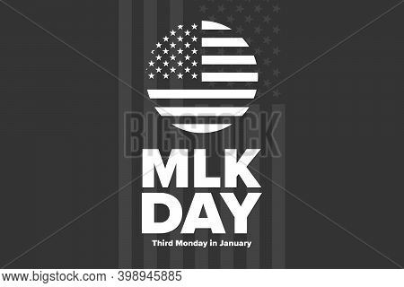 Martin Luther King Jr. Day. Mlk. Third Monday In January. Holiday Concept. Template For Background,