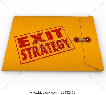 Exit Strategy words stamped on a yellow envelope as a plan to escape or get out of an unwanted contract or arrangement