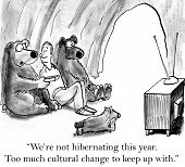 The bears are not hibernating because there is too much cultural change around the world to keep up with. poster