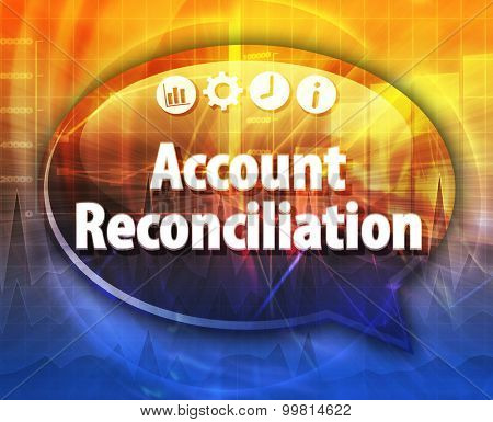 Speech bubble dialog illustration of business term saying Account reconciliation