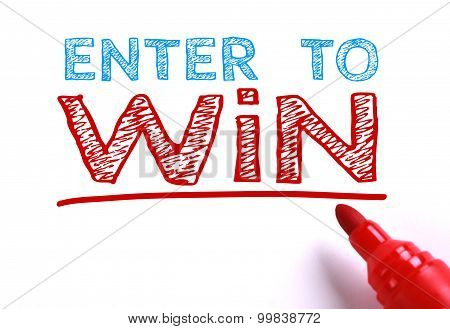 Text Enter to win with red marker aside is isolated on white paper background. poster
