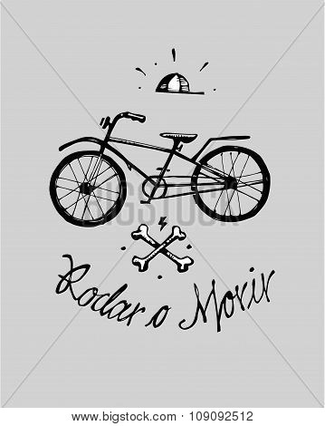 Hand drawn vector illustration or drawing of a bicycle a pair of bones and a cap with the phrase in spanish Rodar o morir wich means Ride or die poster