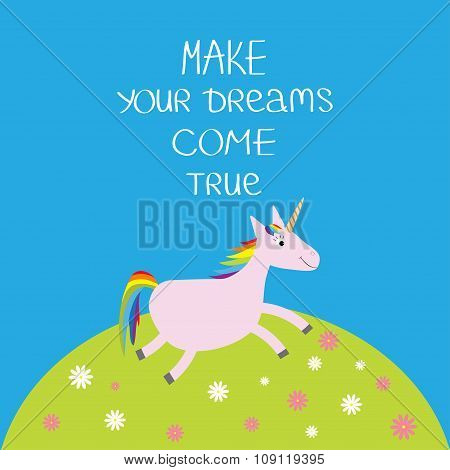 Unicorn Daisy Chamomile Field Make Your Dreams Come True. Quote Motivation Calligraphic Inspiration