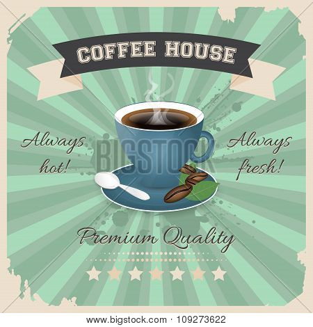 Coffee house poster design with cup of coffee in retro style.