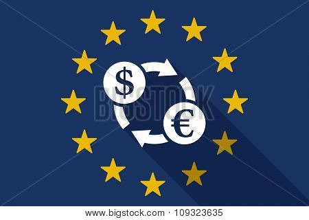 European Union  Long Shadow Flag With A Dollar Euro Exchange Sign