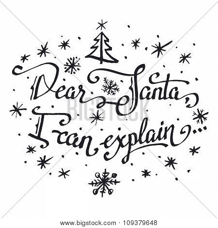 Dear Santa, I Can Explain. Hand-lettering Quote