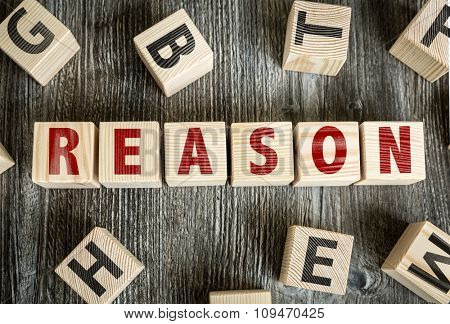 Wooden Blocks with the text: Reason
