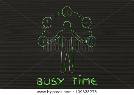 Busy Man Juggling With Clocks, With Text Busy Time