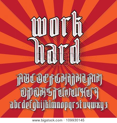 work hard modern gothic Style Font. Gothic letters with decoration elements. Vector alphabet