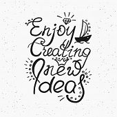 Enjoy creating new ideas scribble handwritten design element for motivation and inspirational poster, t-shirt and bags, invitations and cards. Handdrawn lettering quote isolated on white background poster
