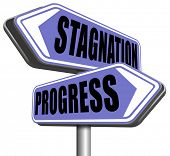 progress or stagnation innovation or stand still and no market or economy and business growth  poster