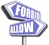 allow or forbid asking permission according to regulations granted or declined follow house rules sign  poster