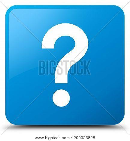 Question Mark Icon Cyan Blue Square Button