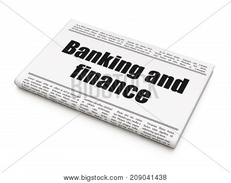 Money concept: newspaper headline Banking And Finance on White background, 3D rendering