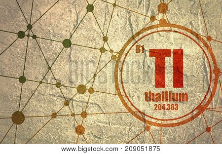 Thallium chemical element. Sign with atomic number and atomic weight. Chemical element of periodic table. Molecule And Communication Background. Connected lines with dots. Distress grunge texture