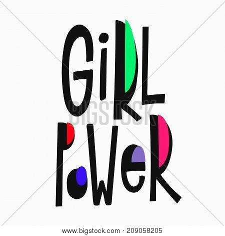Girl power t-shirt quote feminist lettering. Calligraphy inspiration graphic design typography element. Hand written card. Simple vector sign. Protest against patriarchy sexism misogyny female
