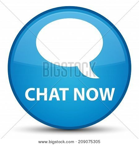 Chat Now Special Cyan Blue Round Button