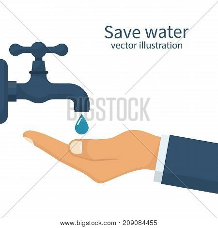 Save water concept. Hand faucet. Shut off. Vector illustration flat design. Isolated on background. Care for saving resources. Man hand catches a falling drop from a water tap, symbol of saving water.