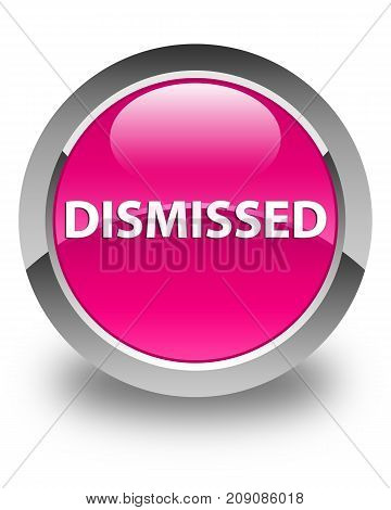 Dismissed Glossy Pink Round Button
