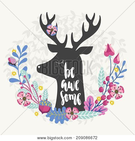 Silhouettes of deer head silhouette with inscription - be awesome with a floral frame in doodle style.