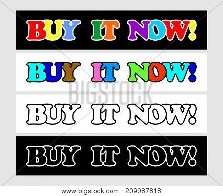 Buy it now, advertisement inscription in different color variants, multicolored letters on black background, on white background, outline font on white area, inverse variant. Vector EPS 10