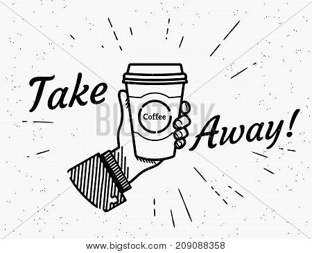 Take away retro illustration of vintage stylized human hand holds a cup of hot coffee. Vintage coffee break with handwritten hipster typography on grunge background with sun burst rays