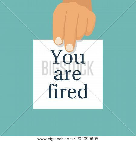 Boss holds in hand a white sheet with text You're fired. To lose a job. Vector illustration flat design. Isolated on background. Employee fires the worker.