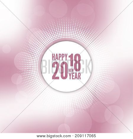Abstract blurred vector background. Happy New Year 2018 theme. For decorations festivals, xmas, glamour holiday, illuminated, celebration. Round banner with rays.