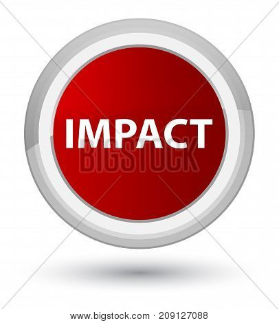 Impact isolated on prime red round button abstract illustration poster