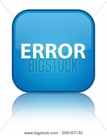 Error Special Cyan Blue Square Button
