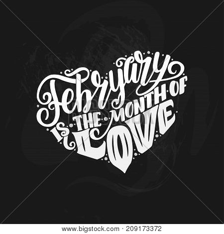 Inspirational quote about february and love. Typography card with lettering in heart, lettering composition. Vector