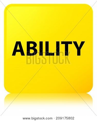 Ability Yellow Square Button