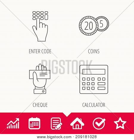 Calculator, coins and cheque icons. Enter code linear sign. Edit document, Calendar and Graph chart signs. Star, Check and House web icons. Vector
