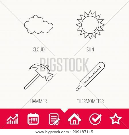 Cloud, sun and thermometer icons. Hammer linear sign. Edit document, Calendar and Graph chart signs. Star, Check and House web icons. Vector