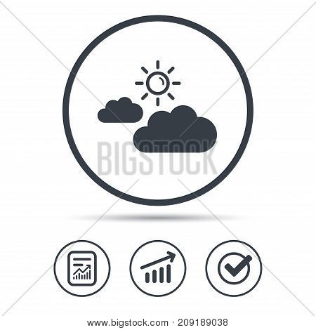 Cloud with sun icon. Sunny weather symbol. Report document, Graph chart and Check signs. Circle web buttons. Vector