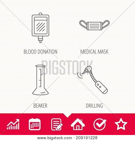 Medical mask, blood and drilling tool icons. Beaker linear sign. Edit document, Calendar and Graph chart signs. Star, Check and House web icons. Vector