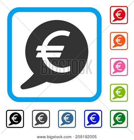 Euro Message Balloon icon. Flat grey pictogram symbol inside a light blue rounded squared frame. Black, gray, green, blue, red, orange color versions of Euro Message Balloon vector.