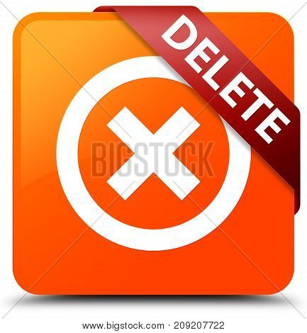 Delete Orange Square Button Red Ribbon In Corner