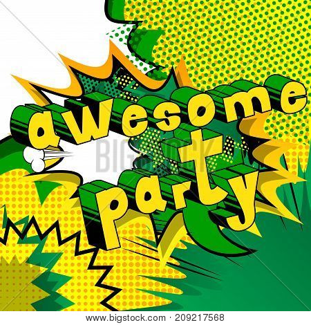 Awesome Party - Comic book style word on abstract background.