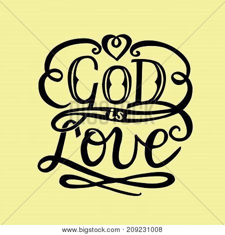 Hand lettering God is love. Biblical background. Christian poster. Card. Modern calligraphy