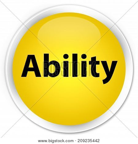 Ability Premium Yellow Round Button