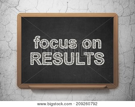 Finance concept: text Focus on RESULTS on Black chalkboard on grunge wall background, 3D rendering