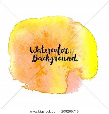 Watercolor brush paint stain. Hand painted art with lettering vector isolated on white background. Abstract blot. Design for web banners, cards and posters