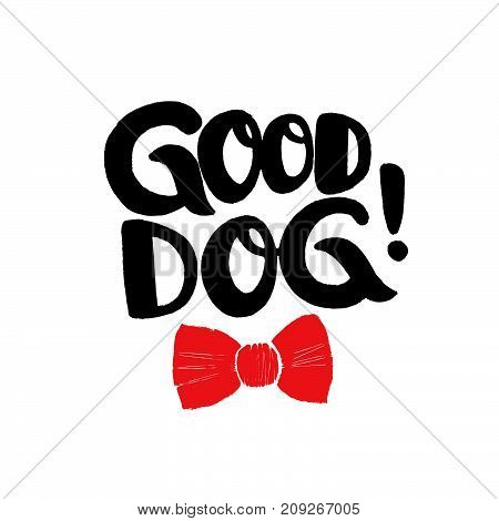 Good dog! Brush lettering with red bow tie