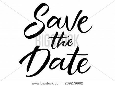 Save the Date Lettering. For wedding invitation card. Black inscription. Handwritten text, calligraphy can be used for greeting cards, posters, leaflets.
