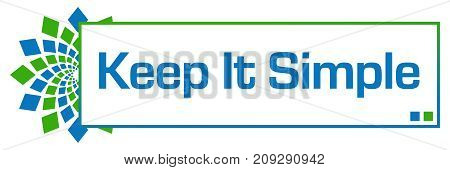 Keep it simple text written over blue green background.